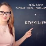 To co najlepsze w Blogu Roku + Dziękuję!!